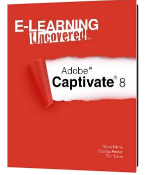 E-Learning Uncovered: Adobe Captivate 8